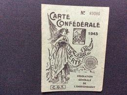 CARTE CONFEDERALE CONFÉDÉRATION GÉNÉRALE DU TRAVAIL CGT 1945 *Federation Générale De L'Enseignement - Documentos Históricos