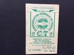 CARTE  CONFEDERALE CONFÉDÉRATION GÉNÉRALE DU TRAVAIL CGT 1963 *Federation Nationale Des Travailleurs Des Chemins De Fer - Documentos Históricos