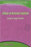 Esotérisme  - Rituels De Formules Magiques -Guide De Magie Blanche - Boeken, Tijdschriften, Stripverhalen