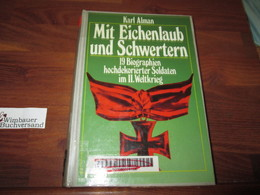 Mit Eichenlaub Und Schwertern. 19 Biographien Hochdekorierter Soldaten Im II. Weltkrieg. - Police & Military