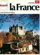 Découvrir La France N°88 : Pau, Les Gaves Et L'Adour De Collectif (1973) - Livres, BD, Revues