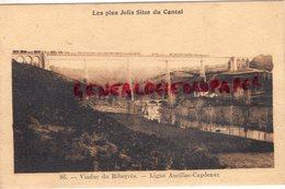 15- RIBEYRES VIADUC -LIGNE AURILLAC CAPDENAC  -  CANTAL AUVERGNE - Otros Municipios