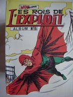 LES ROIS DE L' EXPLOIT ALBUM N° 15 - Libros, Revistas, Cómics