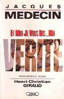 Et Moi Je Vous Dis... Ma Vérité De Jacques Médecin (1991) - Livres, BD, Revues