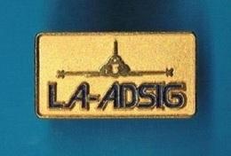 1 PIN'S  //   ** LA-ADSIG / CALIFORNIE ** - Airplanes