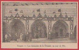Maroc. Tanger. Les Bâtiments De La Douane, Un Jour De Fête. 1911. - Vieux Papiers
