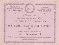Carte D'entrée Au Panthéon Pour La Translation Du Coeur De Gambetta Et Des Restes D'un Soldat Inconnu, 11 Novembre 1920 - Documentos Históricos