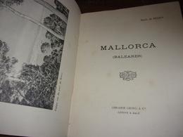 1910 MARIE DE BEHEN  MALLORCA  BALEARES SPAIN  RECIT VOYAGE NOMBREUSES PHOTOS ET CARTE - Livres, BD, Revues