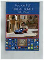 100 ANNI DI TARGA FLORIO 1906-2006 STORIA - CIRCUITI - BIOGRAFIA - ALBUM FOTO RR - Libri, Riviste, Fumetti
