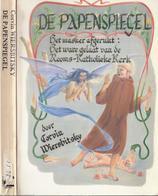 1986 DE PAPENSPIEGEL HET MASKER AFGERUKT: HET WARE GELAAT VAN DE ROOMS-KATHOLIEKE KERK - C. WIERSBITSKY - Geschiedenis