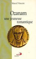 Ozanam Une Jeunesse Romantique (1813-1833) De Marcel Vincent (1994) - Unclassified