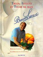 Trucs, Astuces Et Tours De Main De Bernard Loiseau (1994) - Livres, BD, Revues