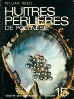 Dossiers Tahitiens N°15 : Huîtres Perlières De Polynésie De William Reed (0) - Books, Magazines, Comics