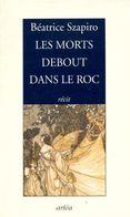Les Morts Debout Dans Le Roc De Béatrice Szapiro (2007) - Books, Magazines, Comics