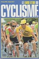 Le Livre D'or Du Cyclisme 1985 De Philippe Bouvet (1985) - Books, Magazines, Comics