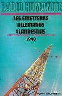 Radio Humanité. Les émetteurs Allemands Clandestins 1940 De Ortwin Buchbender (1986) - Livres, BD, Revues