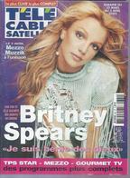"TELE CABLE SATELLITE  N° 621  "" BRITNEY SPEARS  "" -   MARS /AVRIL  2002 - Fernsehen"
