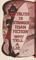 """""""Negro. Truth Is Stranger Than Fiction.Why Tell Alie"""" Humorous Antique American Postcard - Humour"""