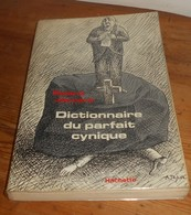 Dictionnaire Du Parfait Cynique. Roland Jaccard. 1982. - Dictionnaires