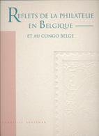 25/957 --  LIVRE Reflets De La Philatélie En Belgique Et Congo Belge , Vente Jubilaire 1995 Soeteman - ETAT NEUF - Catalogues De Maisons De Vente