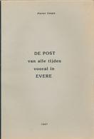 961/25 --  LIVRE Belgique - De Post Van Alle Tijden In EVERE , Par Pieter Cnops , 47 Pg. , 1987 - TB Etat - Philatélie Et Histoire Postale