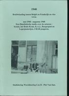 964/25 --  LIVRE Briefwisseling Belgie - Frankrijk Mei/Augustus 1940, Par Piet Van San , 1998 , 156 Pg. - ETAT NEUF - Philatélie Et Histoire Postale
