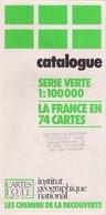 IGN INSTITUT GÉOGRAPHIQUE NATIONAL - FRANCE - CATALOGUE CARTES SÉRIE ROUGE Et SÉRIE VERTE - LES CHEMINS DE LA DÉCOUVERTE - Pubblicitari