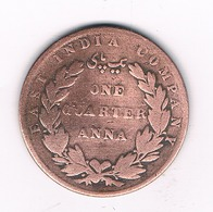 ONE QUARTER ANNA 1835 INDIA /5384/ - Indien
