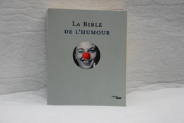 La Bible De L'Humour - éd: Cherche Midi - Autres