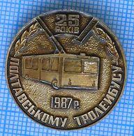 USSR /  Badge / Soviet Union / UKRAINE. Poltava Trolley Bus 25 Years. Auto. Transport 1987 - Other