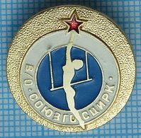 USSR / Badge / Soviet Union / RUSSIA Circus Soyuzgostsirk. Gymnast 1970-80s - Administrations