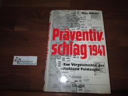 Präventivschlag 1941 : Zur Vorgeschichte D. Russland-Feldzuges. - Police & Military