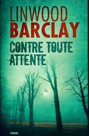 Contre Toute Attente De Linwood Barclay (2012) - Livres, BD, Revues