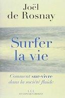 Surfer La Vie De Joël De Rosnay (2012) - Bücher, Zeitschriften, Comics