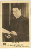 Jean MURAT Dans Un Trou Dans Le Mur (1931) - Artistes
