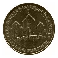 Monnaie De Paris , 2011 , Saintes-Maries-De-La-Mer , Le Clocher - Monnaie De Paris