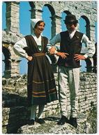 Folklor Istre - Okolica Pule - Istrian Folkor - Danses Populaires, Les Environs De Pula  - (Croatia, YU.) - Joegoslavië