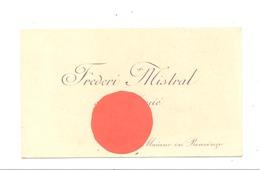TOP !  Carte De Visite De Frédéric MISTRAL - Frederi Mistral E Sa Mouié à Maiano En Prouvènço (MAILLANE) ORIGINAL (fr81) - Visiting Cards