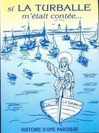 Si La Turballe M'était Contée... Histoire D'une Paroisse De XXX (2000) - Books, Magazines, Comics