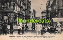 CPA GREECE GRECE SALONIQUE INCENDIE DES 18 19 20 AOUT 1917 LA PLACE DE LA LIBERTE ET RUE VENIZELOS - Grèce