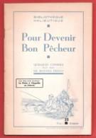 Pour Devenir Bon Pêcheur Quelques Conseils Bibliothèqu Halieutique  53 Pg - Chasse/Pêche