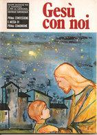 GESU' CON NOI PRIMA CONFESSIONE E MESSA DI PRIMA COMUNIONE ILLUSTRATO 1972 - Religion