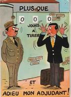 à Système : Roulette : Plus Que 000 Jour à Tirer Et Adieu Mon Adjudant ( Humoristique Militaria ) - A Systèmes