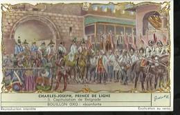 CHROMO LIEBIG . CHARLES - JOSEPH , PRINCE DE LIGNE . CAPITULATION DE BELGRADE . - Liebig