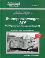 Sturmpanzerwagen A7V - Vom Urpanzer Zum Kampfpanzer Leopard 2. Ein Beitrag Zur Militär- Und Technikgeschichte Band 15 - Bücher
