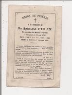 Image Pieuse  Ou Religieuse -  SA SAINTETE PIE IX  - Union De Prières à Sa Mémoire - Santini