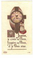 JESUS JE CROIS EN VOUS J'ESPERE EN VOUS IMAGE PIEUSE RELIGIEUSE  HOLY CARD SANTINI HEILIG PRENTJE - Devotion Images