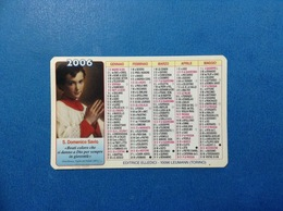 CALENDARIETTO 2006 SANTINO HOLY CARD S DOMENICO SAVIO - Calendari