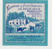 V 842 / ETIQUETTE  FROMAGE - MAROILLES  FROMAGERIE DU PETIT DORENGT  LE DELICIEUX  DESIRE MAYEUR  PETIT DORENGT - Fromage