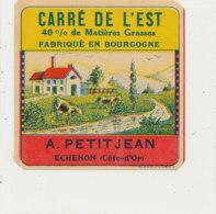 V 855 / ETIQUETTE  FROMAGE  CARRE DE L'EST   A PETITJEAN ECHENON  (COTE D'OR) - Käse